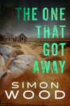 The One That Got Away Kindle Edition – Simon Wood